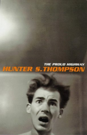 the-proud-highway-1955-67-saga-of-a-desperate-southern-gentleman-v1-fear-and-loathing-letters-1955-6