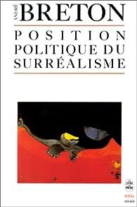 Position politique du surr�alisme par Andr� Breton