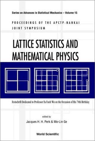 Lattice Statistics and Mathematical Physics: Festschrift Dedicated to Professor Fa-Yueh Wu on the Occasion of His 70th B
