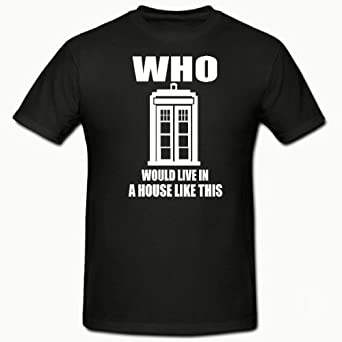 """WHO WOULD LIVE IN A HOUSE LIKE THIS,TARDIS FUNNY NOVELTY T SHIRT, SM -2XL,THROUGH THE KEYHOLE (SMALL 34-36"""" CHEST, BLACK)"""