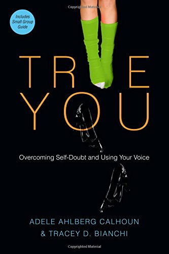 True You: Overcoming Self-Doubt and Using Your Voice PDF