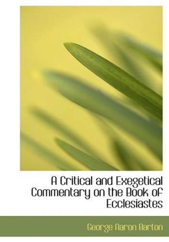 A Critical and Exegetical Commentary on the Book of Ecclesiastes (Large Print Edition)