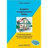 """Ratgeber energiesparendes Bauen: Auf den Punkt gebracht: Neutrale Fachinformationen f�r mehr Energieeffizienzvon """"Thomas K�nigstein"""""""