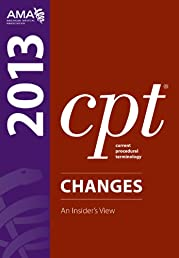 CPT Changes 2013: An Insider's Vies (Current Procedural Terminology (CPT) Changes)