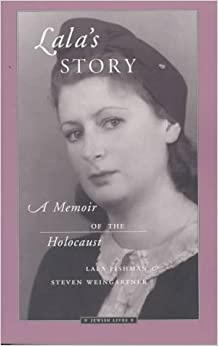 Lala's Story: A Memoir of the Holocaust: Lala Fishman, Steven