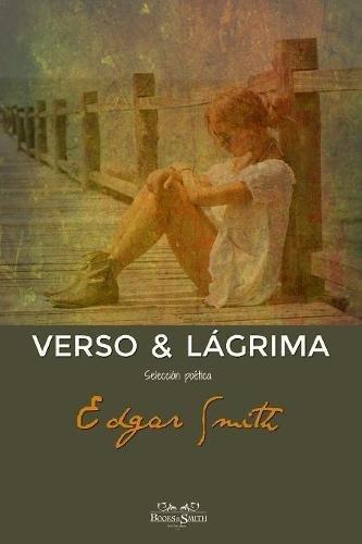 Verso y Lágrima  [Smith, Edgar] (Tapa Blanda)