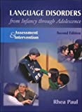 Language disorders from infancy through adolescence :  assessment & intervention /