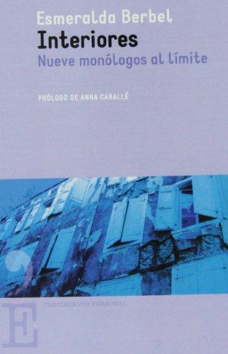 Interiores: Nueve monólogos al límite (Crecimiento Personal)