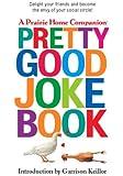 Pretty Good Joke Book: First Edition (Prairie Home Companion)