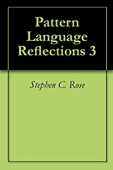 pattern language reflections 3 - stephen c. rose
