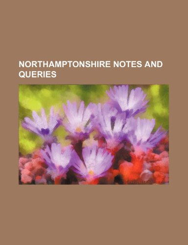 Northamptonshire Notes and Queries (Volume 5)