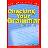 Scholastic Guide: Checking Your Grammar: Scholastic Guides (0590494554) by Terban, Marvin