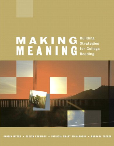 Making Meaning: Building Strategies for College Reading...