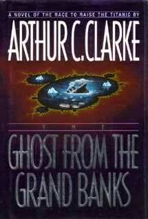 The Ghost from the Grand Banks, ARTHUR C. CLARKE