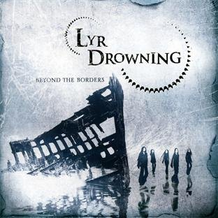 Lyr Drowning - Beyond the Borders