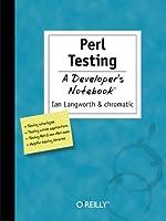 Perl Testing - A Developer's Notebook