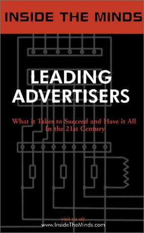 Inside the Minds: Leading Advertisers