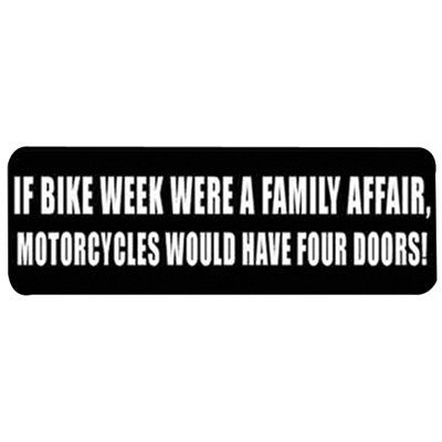 "Hot Leathers Helmet Sticker - ""If Bike Week Were A Family Affair, Motorcycles Would Have Four Doors!"" 4"" x 1"""