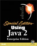 Special Edition Using Java 2 Enterprise Edition (J2EE): With JSP, Servlets, EJB 2.0, JNDI, JMS, JDBC, CORBA, XML and RMI