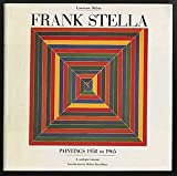 Frank Stella: Paintings 1958 to 1965 : A Catalogue Raisonne