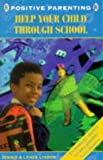 img - for Help Your Child Through School (Positive Parenting) book / textbook / text book