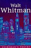 Walt Whitman (Everyman Paperback Classics) (0460878255) by Whitman, Walt