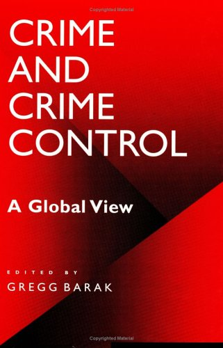 Crime and Crime Control: A Global View (A World View of Social Issues)