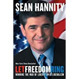 Let Freedom Ring: Winning the War of Liberty over Liberalism ~ Sean Hannity