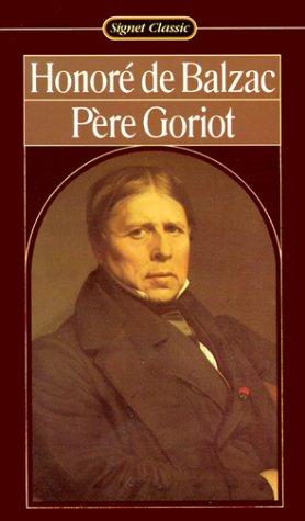 Pere Goriot (Signet classics), Honore de Balzac