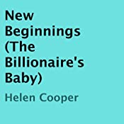 New Beginnings: The Billionaire's Baby | [Helen Cooper]