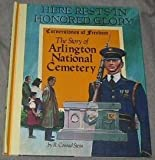 The Story of Arlington National Cemetery (Cornerstones of Freedom Series) (0516046101) by Stein, R. Conrad