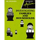 Sociology in Action - Investigating Families and Householdsby Nik Jorgensen