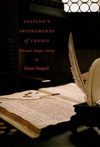 Galileo'S Instruments Of Credit: Telescopes, Images, Secrecy