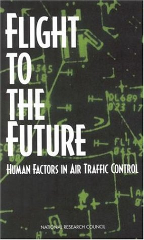 Flight to the Future: Human Factors in Air Traffic Control