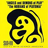 Angels & Demons at Play/The Nubians of Plutonia