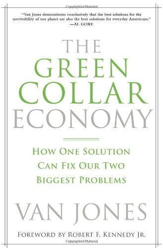 The Green Collar Economy: How One Solution Can Fix Our...