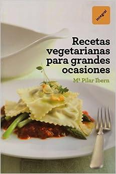 Recetas vegetarianas para grandes ocasiones (Spanish Edition) (Spanish
