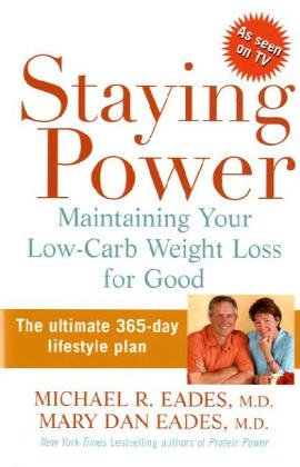 Staying Power : Maintaining Your Low-Carb Weight Loss for Good
