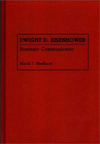 Dwight D.Eisenhower: Strategic Communicator (Great American Orators)