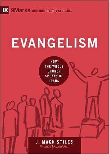 Evangelism: How the Whole Church Speaks of Jesus