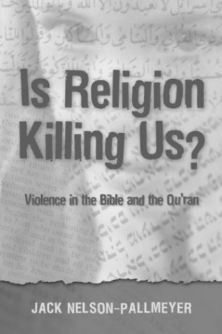 Is Religion Killing Us?: Violence in the Bible and the Qu'Aran