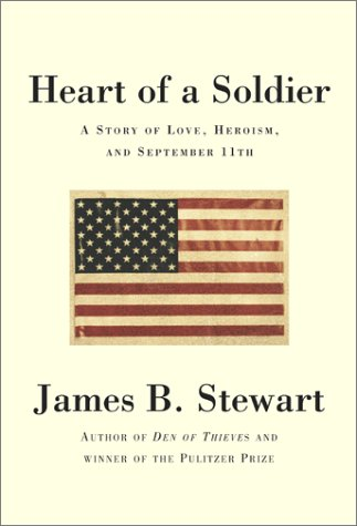 Heart of a Soldier: A Story of Love, Heroism, and September 11th, JAMES B. STEWART