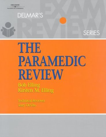The Paramedic Review - Delmar Cengage Learning - DE-0766831183 - ISBN: 0766831183 - ISBN-13: 9780766831186