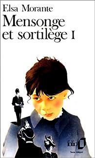 Mensonge et sortil�ge, tome 1 par Elsa Morante