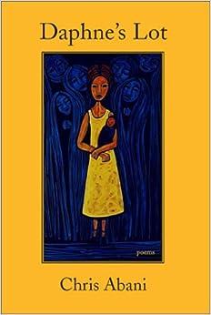DAPHNE'S LOT: CHRIS ABANI: 9781888996623: Amazon.com: Books