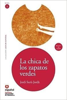 Leer En Espanol - Lecturas Graduadas: LA Chica De Los Zapatos Verdes