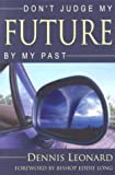 img - for Don't Judge My Future by My Past book / textbook / text book