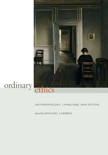 Ordinary Ethics: Anthropology, Language, and Action