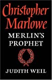 img - for Christopher Marlowe: Merlin's Prophet book / textbook / text book