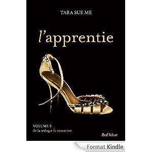 L'apprentie, Volume 3 de la trilogie « La soumise »